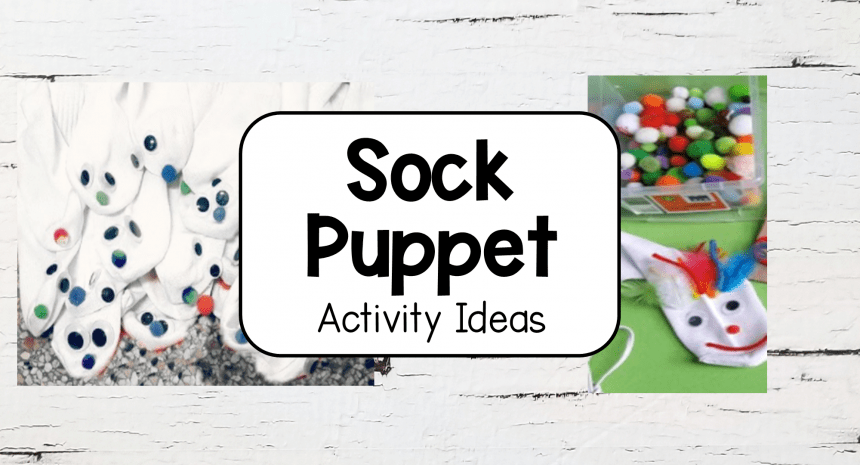 Sock Puppet Ideas and Activity