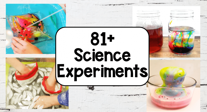 81+ Easy Science Experiments for Kids to do at Home