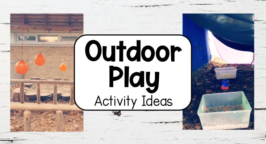 Creative Outdoor Play Ideas