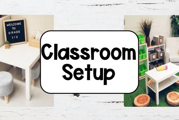 Classroom Setup Ideas Children and Teachers will Love
