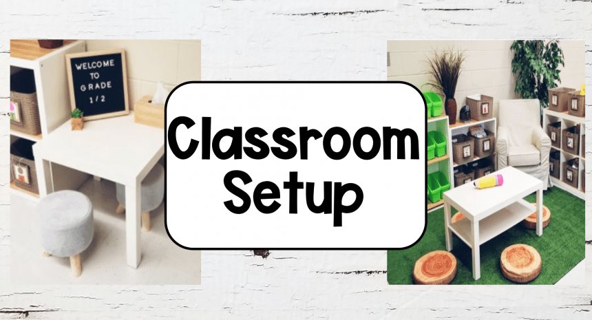 Classroom Setup Children and Teachers will Love