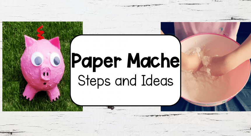 Simple Paper Mache Ideas for Kids