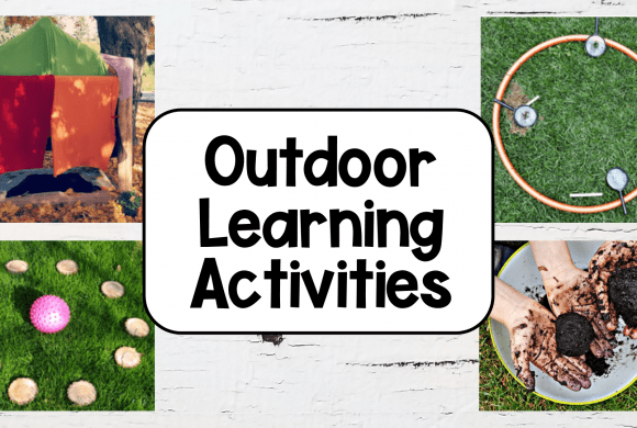 63 Outdoor Learning Activities Kids will Love