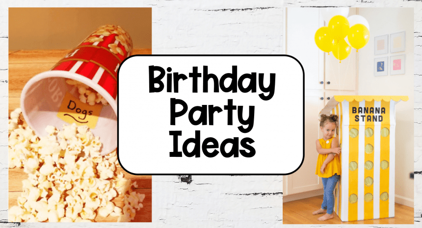 29 Best Birthday Party Ideas that Kids Will Love